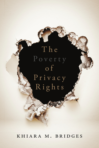 Cover of The Poverty of Privacy Rights by Khiara M. Bridges