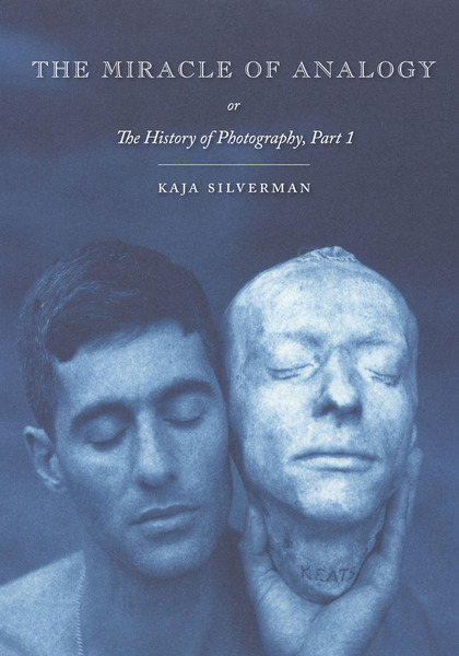 Cover of The Miracle of Analogy by Kaja Silverman