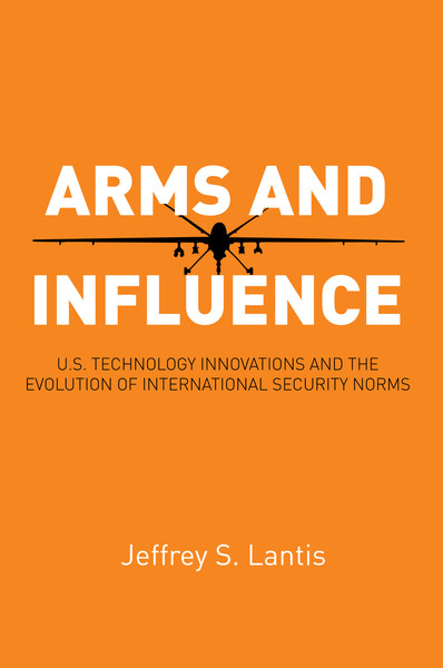 Cover of Arms and Influence by Jeffrey S. Lantis