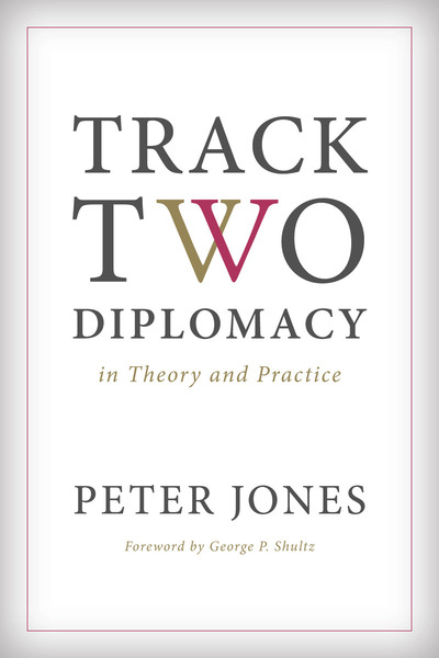 Cover of Track Two Diplomacy in Theory and Practice by Peter Jones
