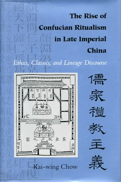 Cover of The Rise of Confucian Ritualism in Late Imperial China by Kai-wing Chow