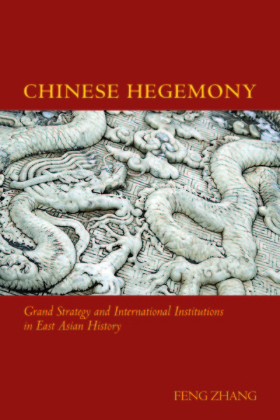 Cover of Chinese Hegemony by Feng Zhang