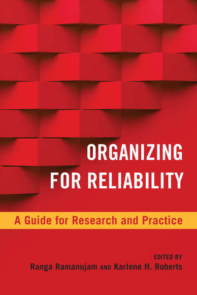 Cover of Organizing for Reliability by Edited by Ranga Ramanujam and Karlene H. Roberts