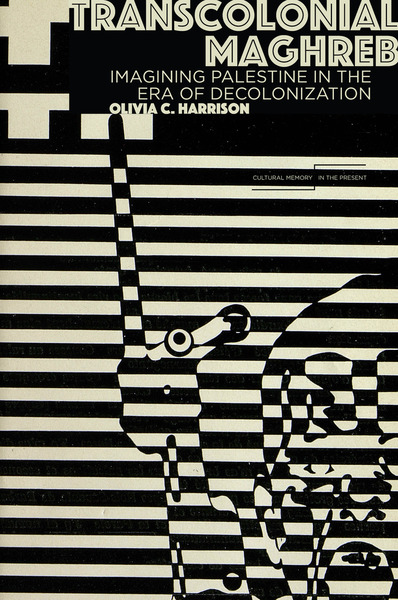 Cover of Transcolonial Maghreb by Olivia C. Harrison