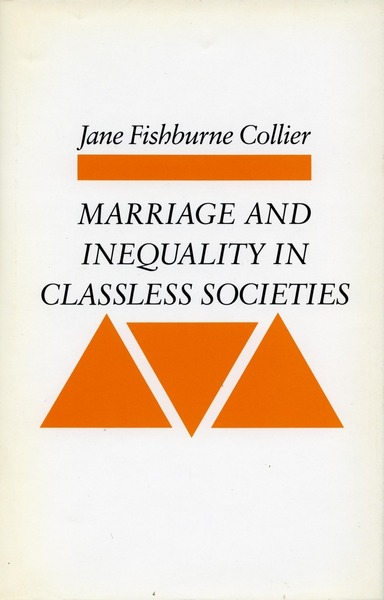 Cover of Marriage and Inequality in Classless Societies by Jane Fishburne Collier