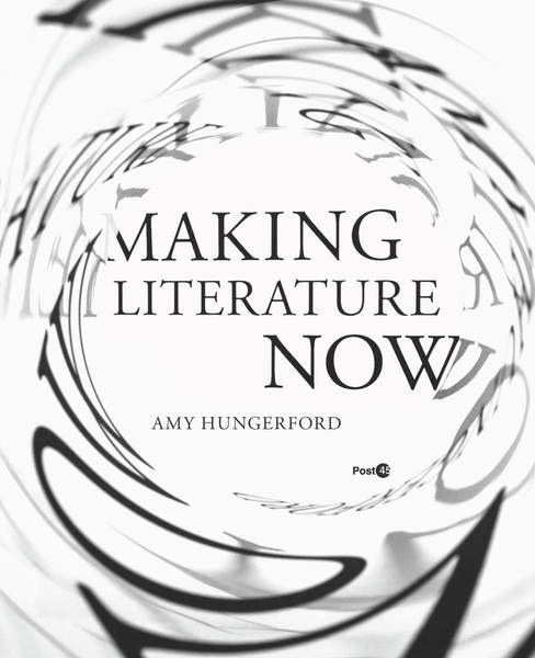 Cover of Making Literature Now by Amy Hungerford