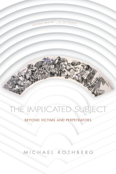 Cover of The Implicated Subject by Michael Rothberg
