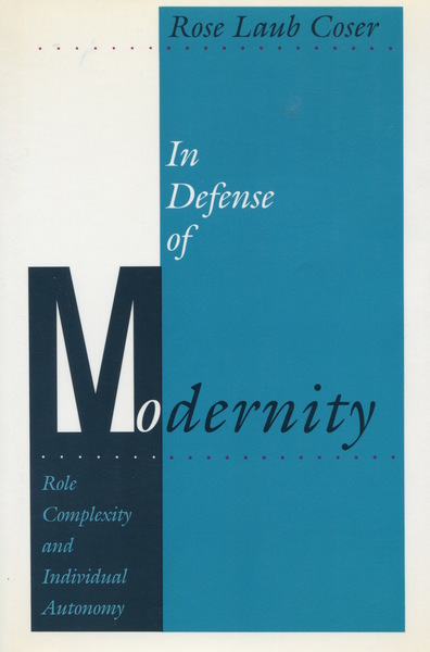 Cover of In Defense of Modernity by Rose Laub Coser