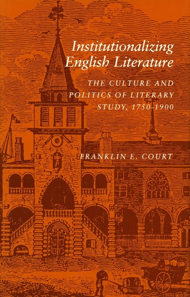 Cover of Institutionalizing English Literature by Franklin E. Court