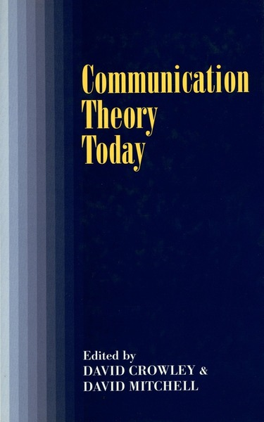 Cover of Communication Theory Today by Edited by David Crowley and David Mitchell