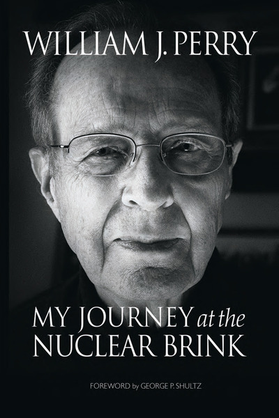 Cover of My Journey at the Nuclear Brink by William J. Perry