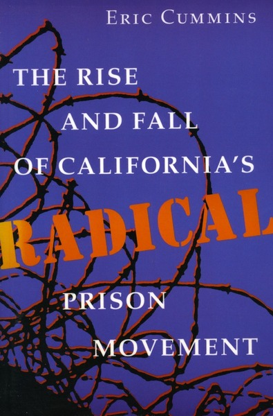 Cover of The Rise and Fall of California's Radical Prison Movement by Eric Cummins