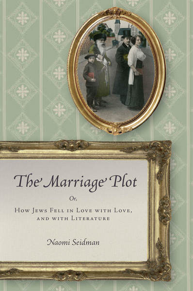Cover of The Marriage Plot by Naomi Seidman