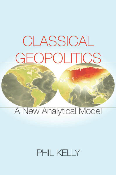 Cover of Classical Geopolitics by Phil Kelly