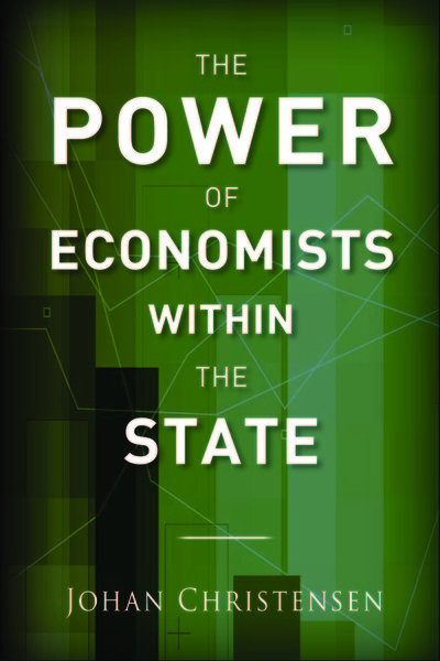 Cover of The Power of Economists within the State by Johan Christensen