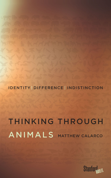 Cover of Thinking Through Animals by Matthew Calarco