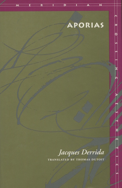 Cover of Aporias by Jacques Derrida, Translated by Thomas Dutoit