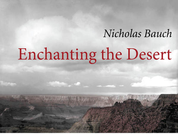 Cover of Enchanting the Desert by Nicholas Bauch