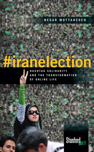 Cover of #iranelection by Negar Mottahedeh