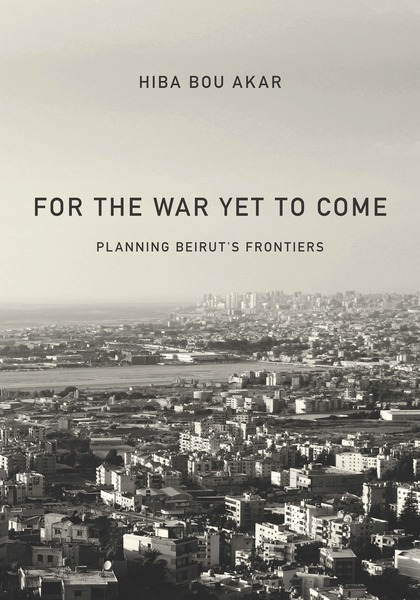 Cover of For the War Yet to Come by Hiba Bou Akar