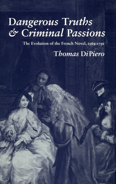 Cover of Dangerous Truths and Criminal Passions by Thomas DiPiero