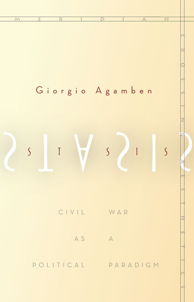 Cover of Stasis by Giorgio Agamben Translated by Nicholas Heron