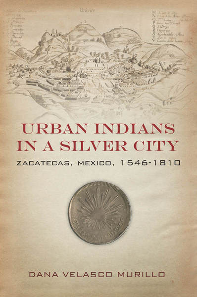 Cover of Urban Indians in a Silver City by Dana Velasco Murillo