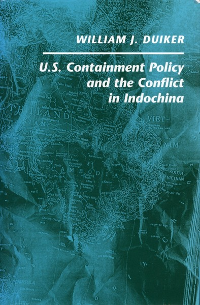 Cover of U. S. Containment Policy and the Conflict in Indochina by William J. Duiker