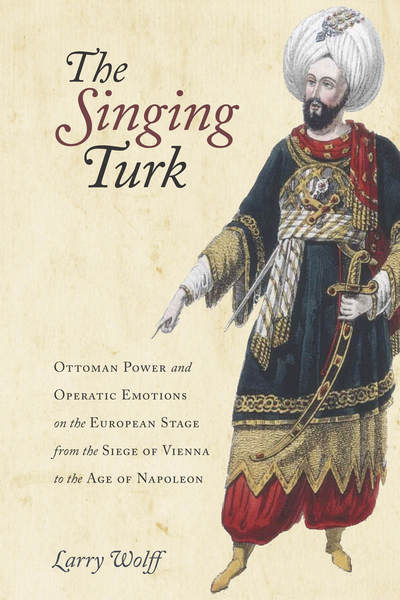 Cover of The Singing Turk by Larry Wolff