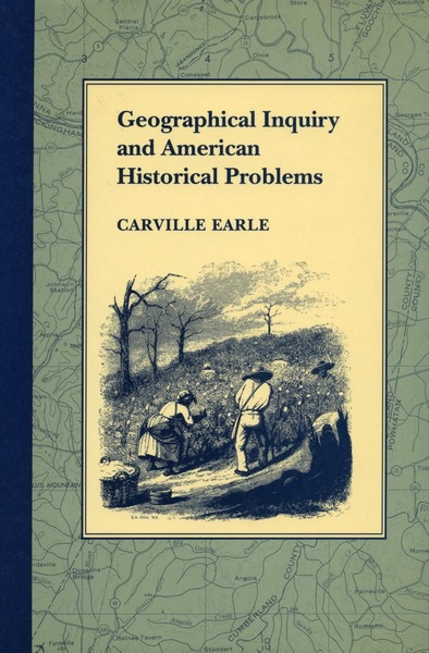 Cover of Geographical Inquiry and American Historical Problems by Carville Earle