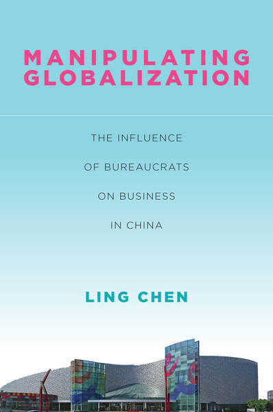 Cover of Manipulating Globalization by Ling Chen