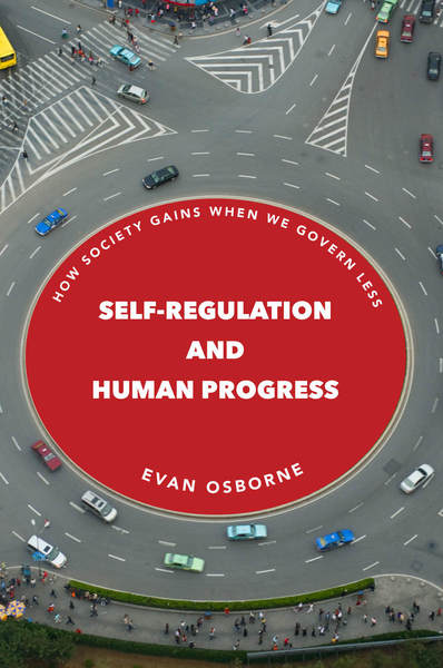 Cover of Self-Regulation and Human Progress by Evan Osborne