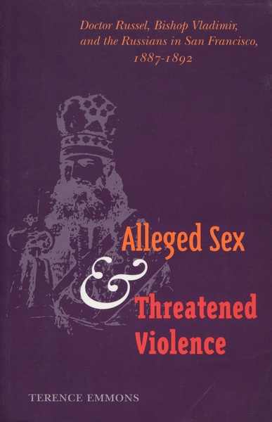 Cover of Alleged Sex and Threatened Violence by Terence Emmons