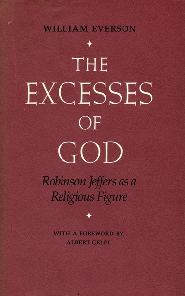 Cover of The Excesses of God by William Everson Foreword by Albert Gelpi