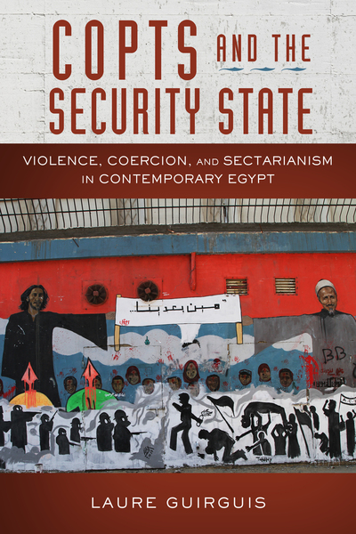 Cover of Copts and the Security State by Laure Guirguis