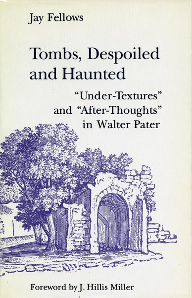 Cover of Tombs, Despoiled and Haunted by Jay Fellows Foreword by J. Hillis Miller