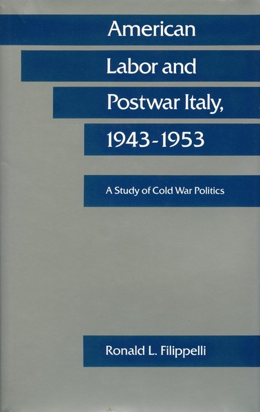 Cover of American Labor and Postwar Italy, 1943-1953 by Ronald L. Filippelli
