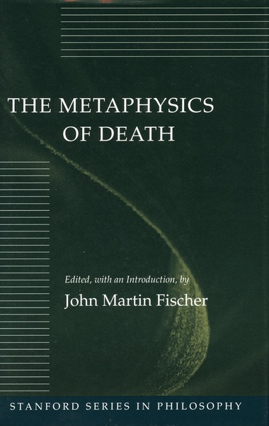 Cover of The Metaphysics of Death by Edited, with an Introduction by John Martin Fischer