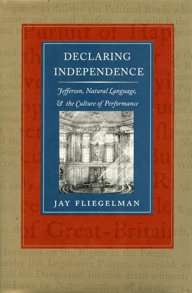 Cover of Declaring Independence by Jay Fliegelman