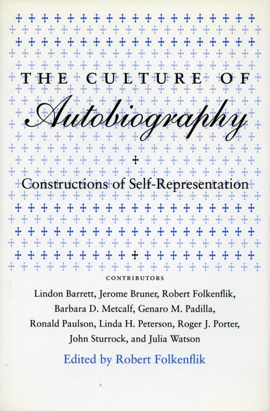 Cover of The Culture of Autobiography by Edited by Robert Folkenflik