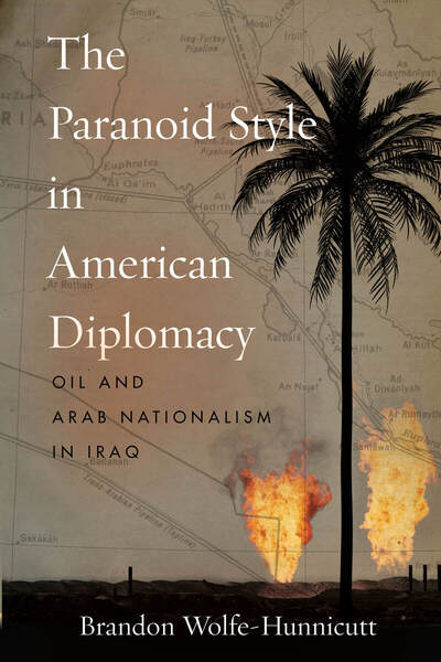 Cover of The Paranoid Style in American Diplomacy by Brandon Wolfe-Hunnicutt