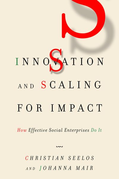 Cover of Innovation and Scaling for Impact by Christian Seelos and Johanna Mair