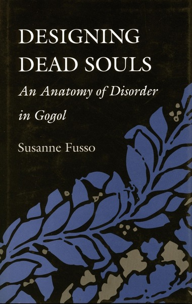 Cover of Designing Dead Souls by Susanne Fusso