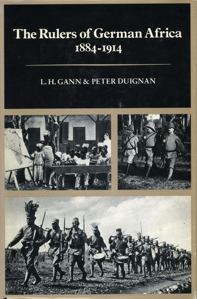 Cover of The Rulers of German Africa, 1884-1914 by L. H. Gann and Peter Duignan