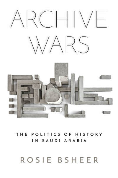Cover of Archive Wars by Rosie Bsheer