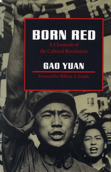 Cover of Born Red by Gao Yuan Foreword by William A. Joseph