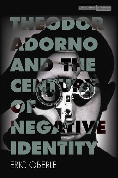 Cover of Theodor Adorno and the Century of Negative Identity by Eric Oberle