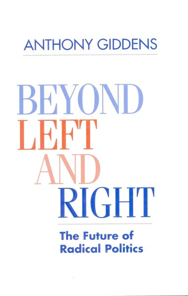Cover of Beyond Left and Right by Anthony Giddens