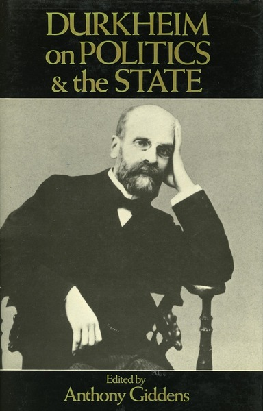 Cover of Durkheim on Politics and the State by Edited with an Introduction by Anthony Giddens Translated by W. D. Halls