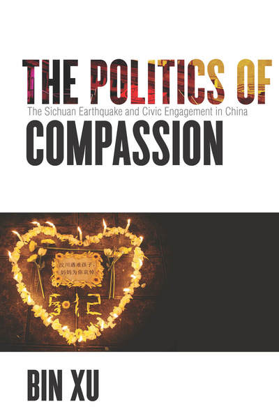 Cover of The Politics of Compassion by Bin Xu